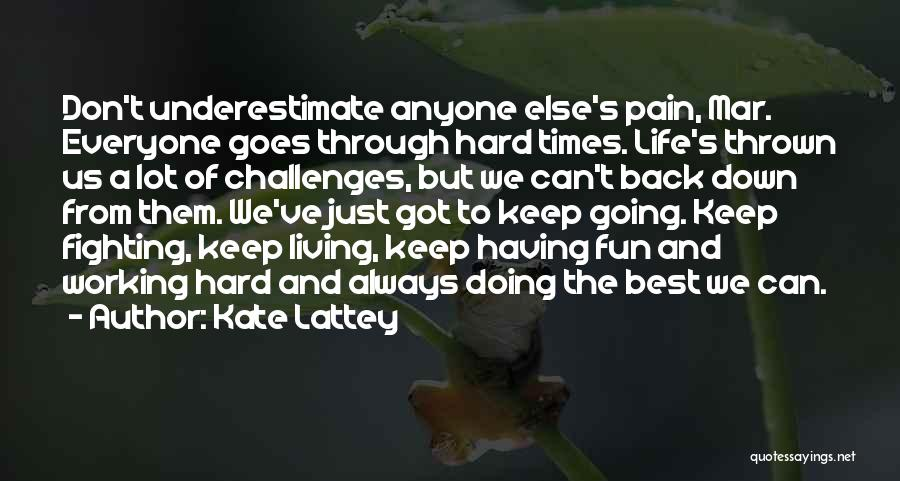 Living Your Life For Someone Else Quotes By Kate Lattey