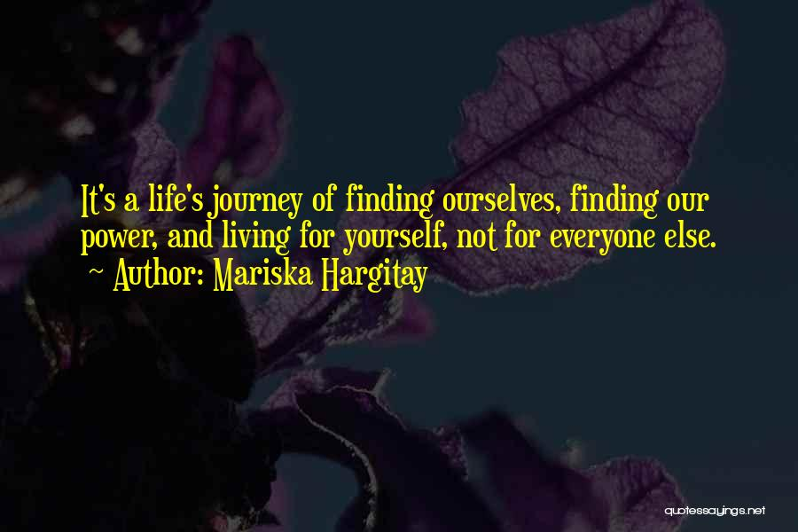 Living Your Life For Someone Else Quotes By Mariska Hargitay