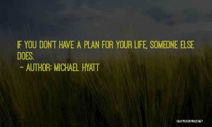 Living Your Life For Someone Else Quotes By Michael Hyatt
