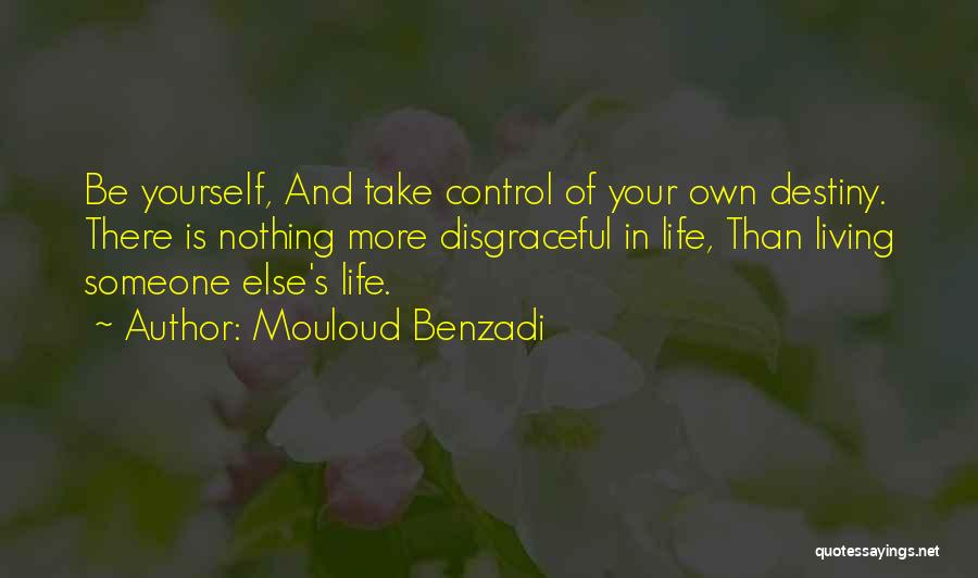 Living Your Life For Someone Else Quotes By Mouloud Benzadi
