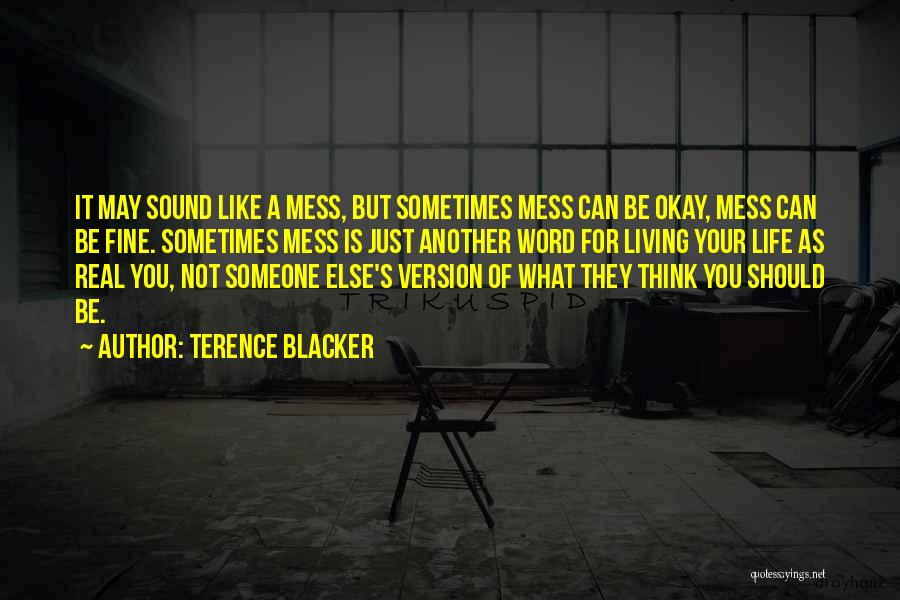 Living Your Life For Someone Else Quotes By Terence Blacker