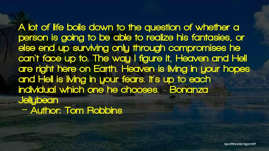 Living Your Life For Someone Else Quotes By Tom Robbins