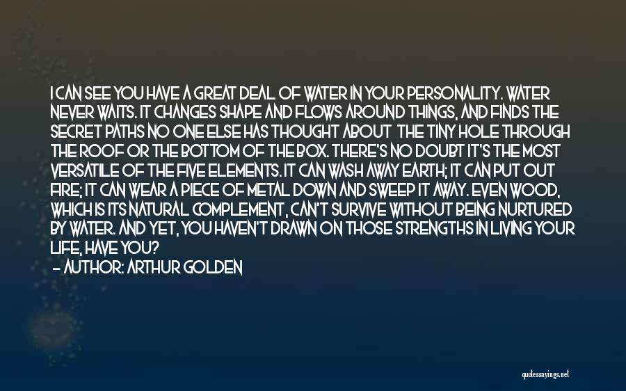 Living Your Life Through Someone Else Quotes By Arthur Golden