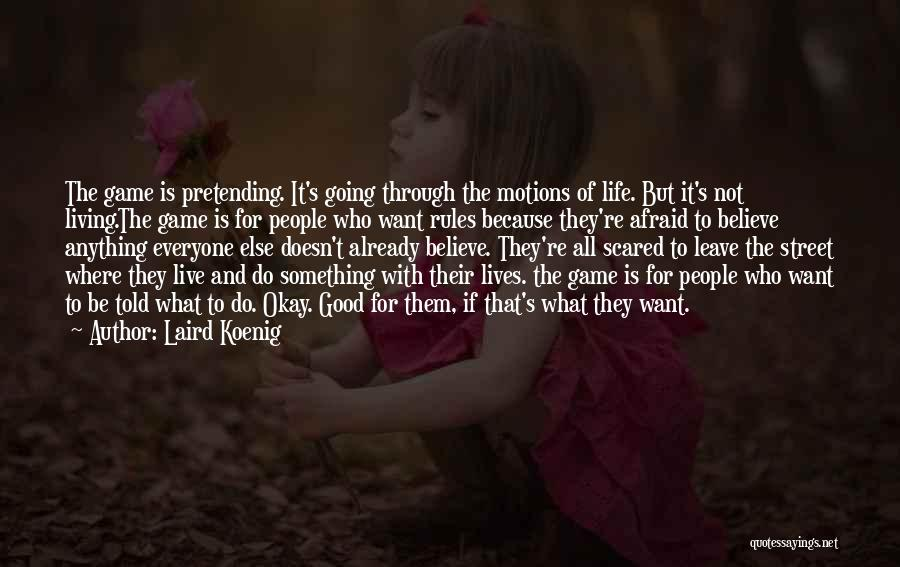 Living Your Life Through Someone Else Quotes By Laird Koenig