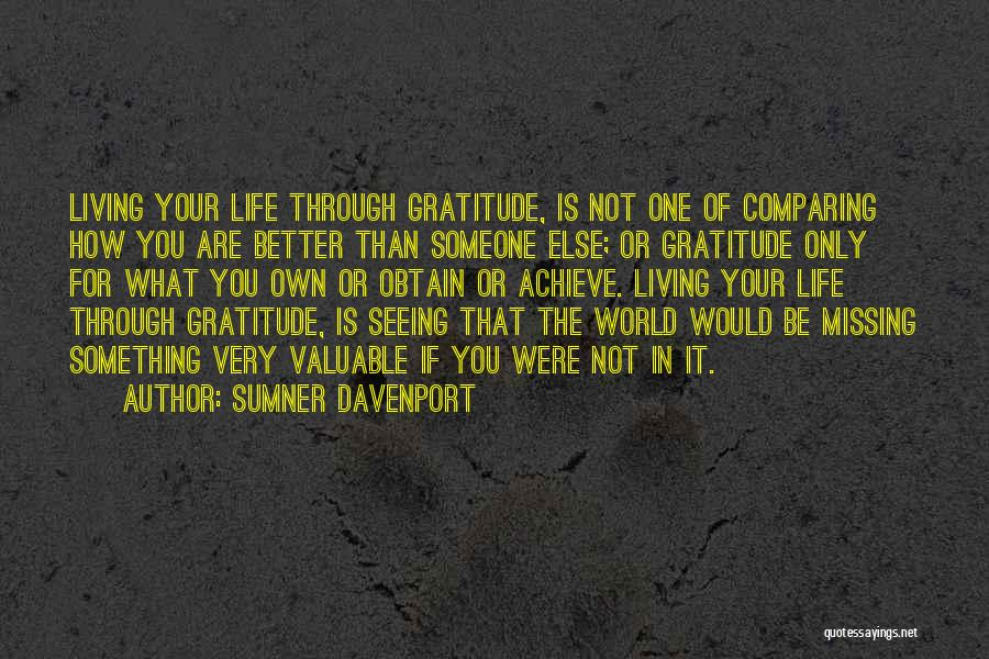 Living Your Life Through Someone Else Quotes By Sumner Davenport
