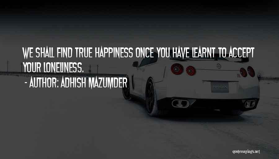 Living Your True Life Quotes By Adhish Mazumder