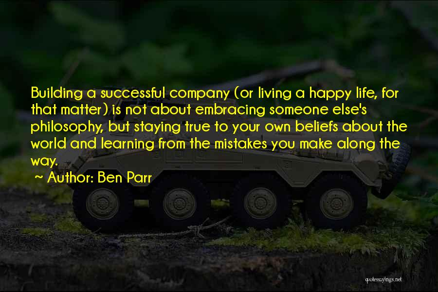 Living Your True Life Quotes By Ben Parr
