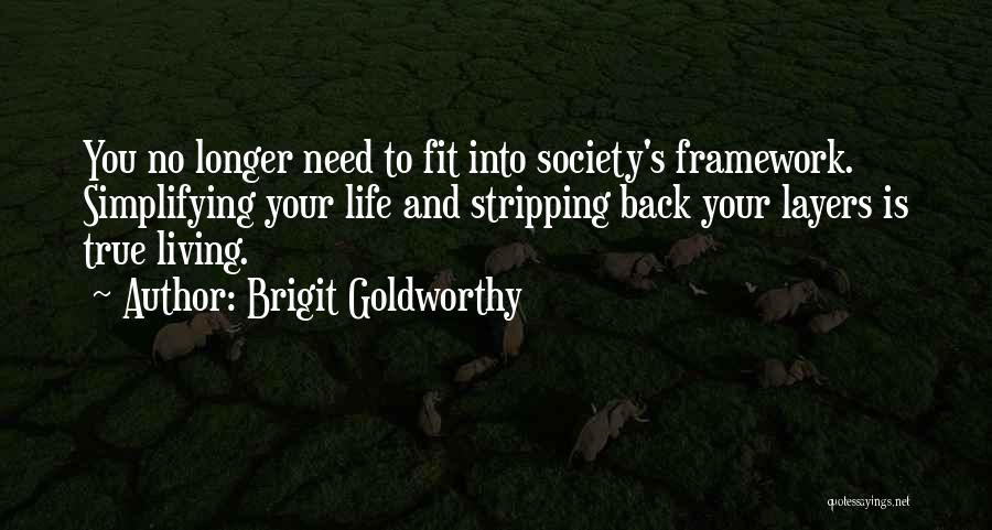 Living Your True Life Quotes By Brigit Goldworthy