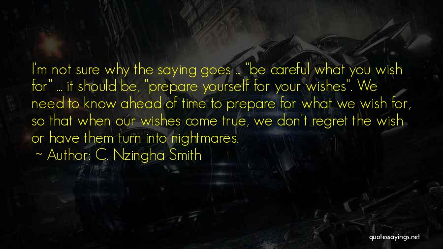 Living Your True Life Quotes By C. Nzingha Smith