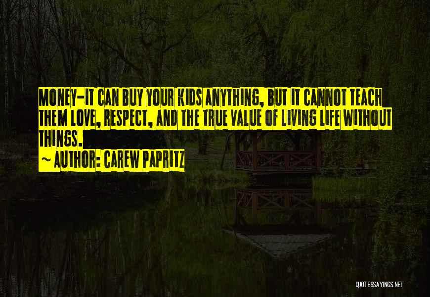 Living Your True Life Quotes By Carew Papritz