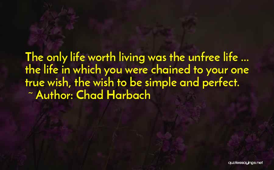 Living Your True Life Quotes By Chad Harbach
