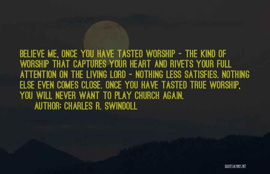 Living Your True Life Quotes By Charles R. Swindoll
