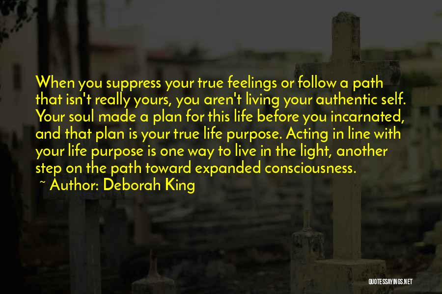 Living Your True Life Quotes By Deborah King