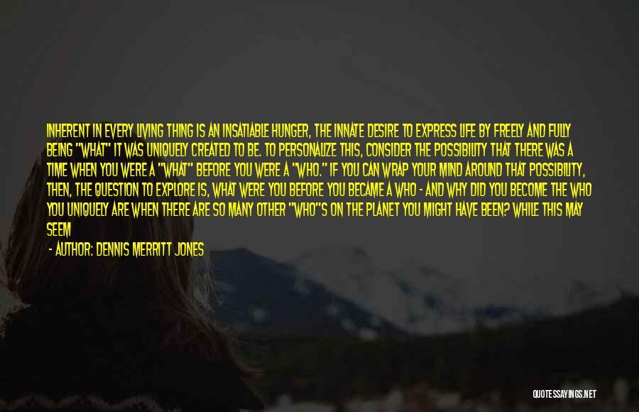 Living Your True Life Quotes By Dennis Merritt Jones
