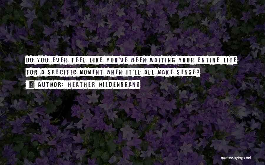 Living Your True Life Quotes By Heather Hildenbrand