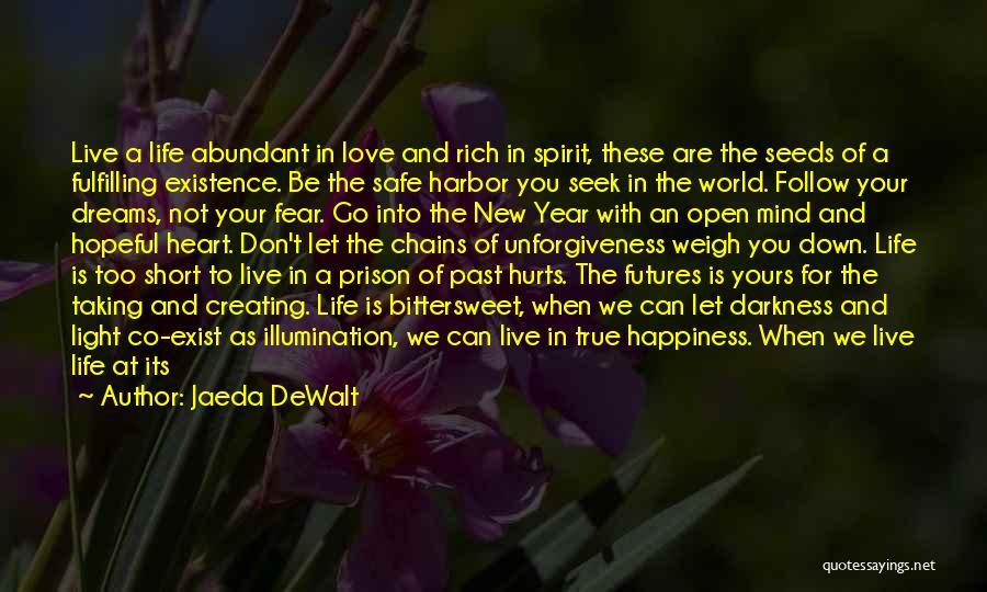Living Your True Life Quotes By Jaeda DeWalt