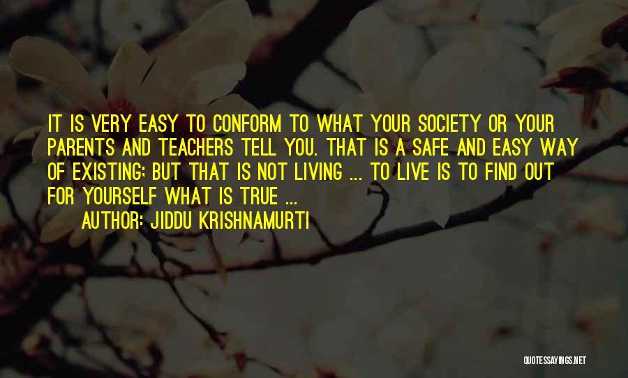 Living Your True Life Quotes By Jiddu Krishnamurti