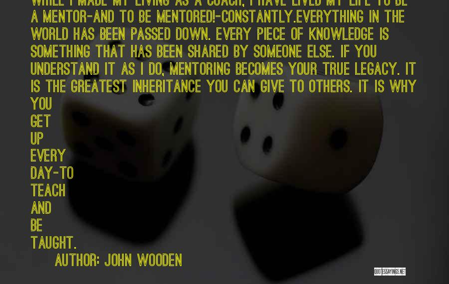 Living Your True Life Quotes By John Wooden