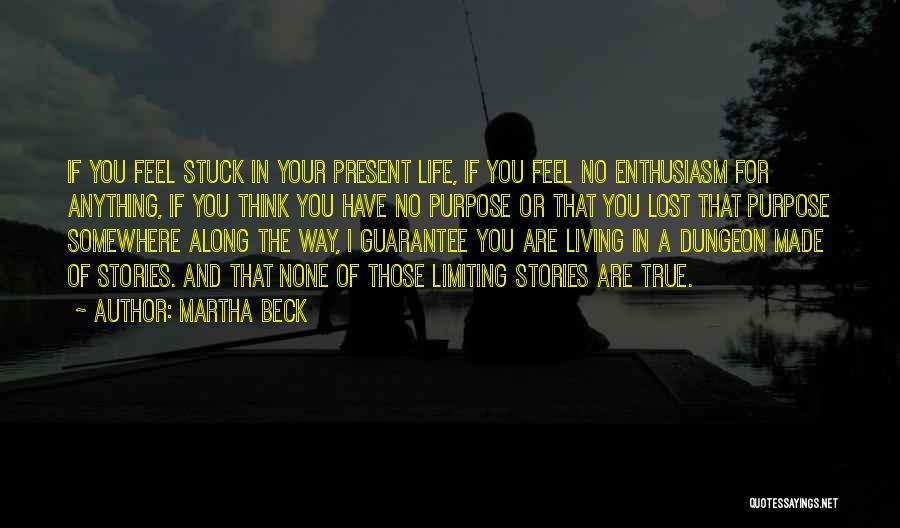 Living Your True Life Quotes By Martha Beck