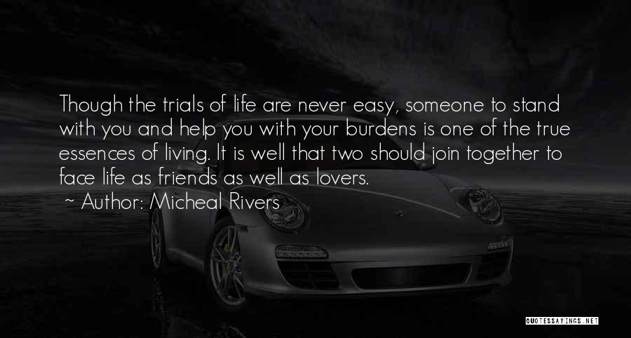 Living Your True Life Quotes By Micheal Rivers