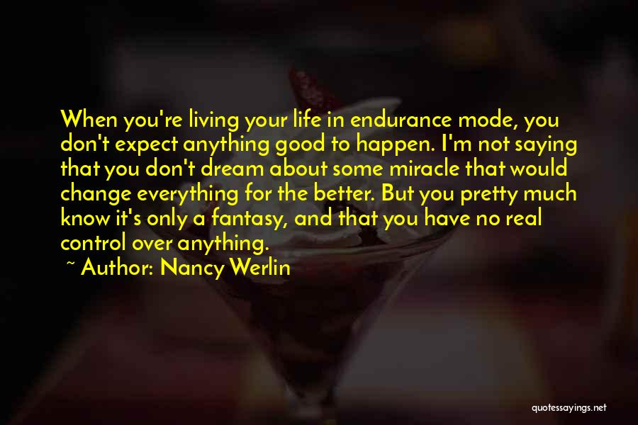 Living Your True Life Quotes By Nancy Werlin