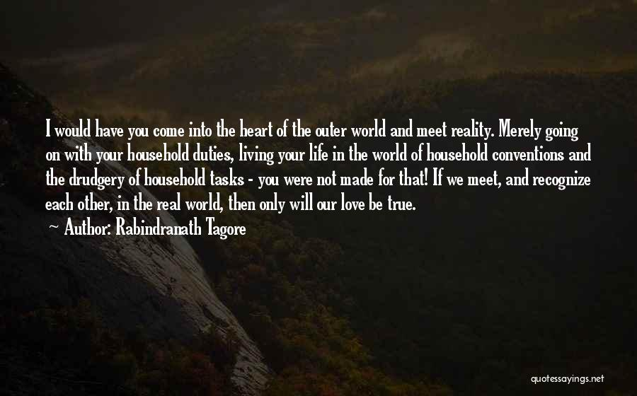 Living Your True Life Quotes By Rabindranath Tagore