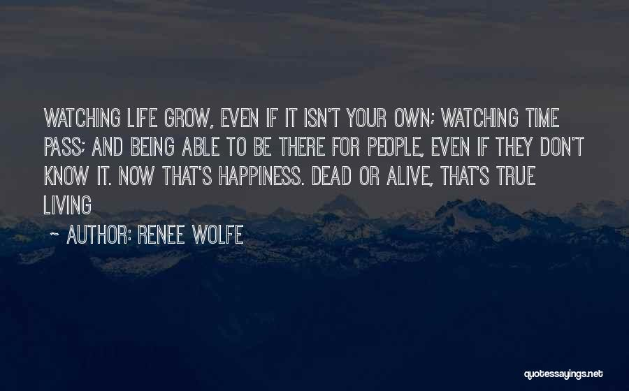 Living Your True Life Quotes By Renee Wolfe