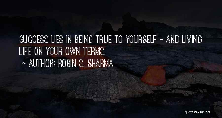 Living Your True Life Quotes By Robin S. Sharma