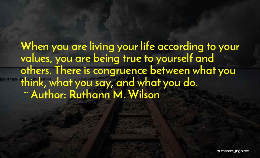 Living Your True Life Quotes By Ruthann M. Wilson