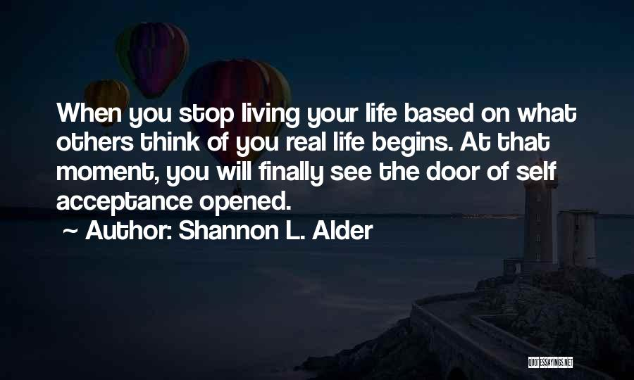 Living Your True Life Quotes By Shannon L. Alder