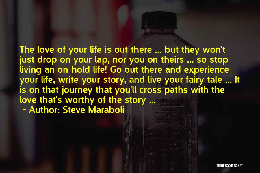 Living Your True Life Quotes By Steve Maraboli