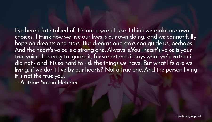 Living Your True Life Quotes By Susan Fletcher
