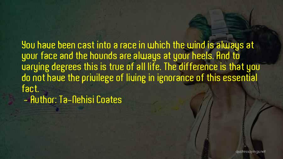 Living Your True Life Quotes By Ta-Nehisi Coates