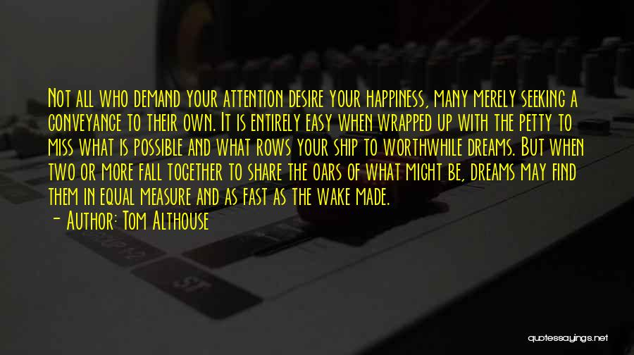 Living Your True Life Quotes By Tom Althouse