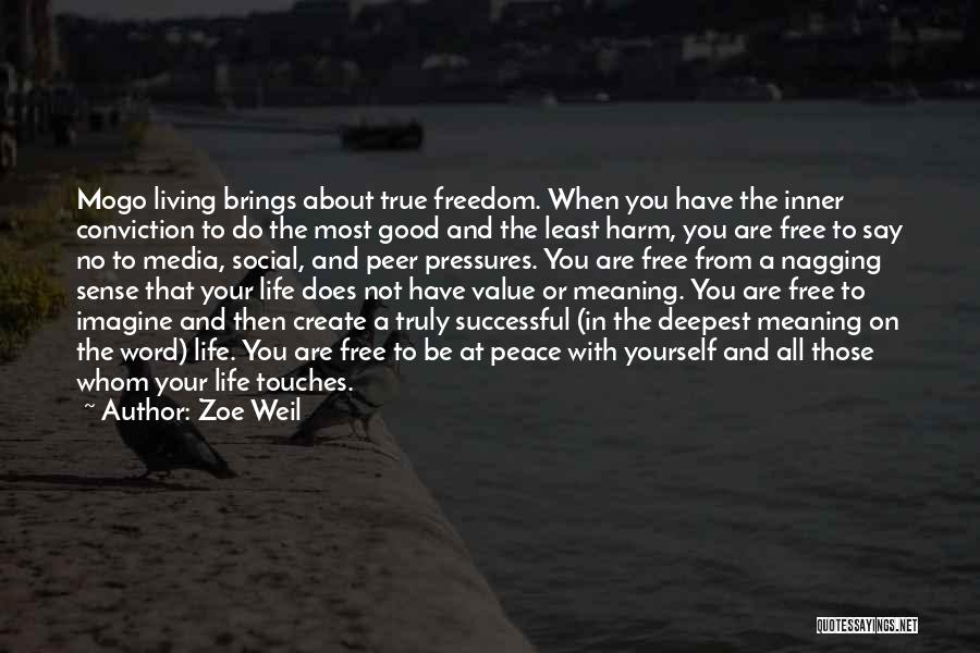 Living Your True Life Quotes By Zoe Weil