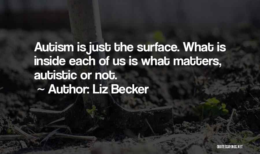 Liz Becker Quotes 838647