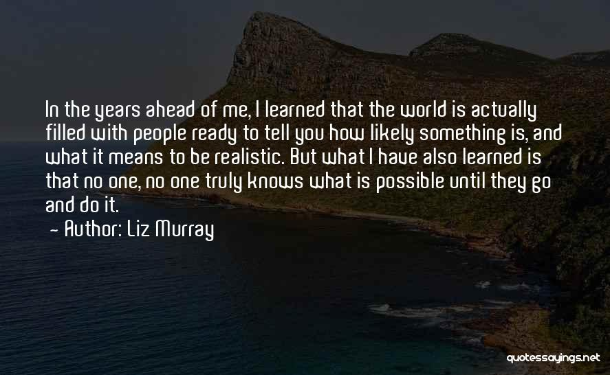 Liz Murray Quotes 1144403