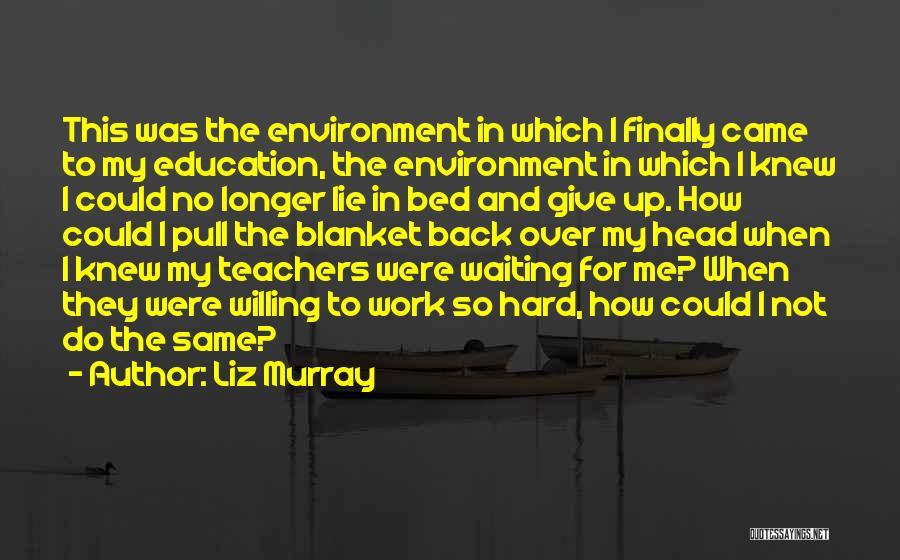 Liz Murray Quotes 179984