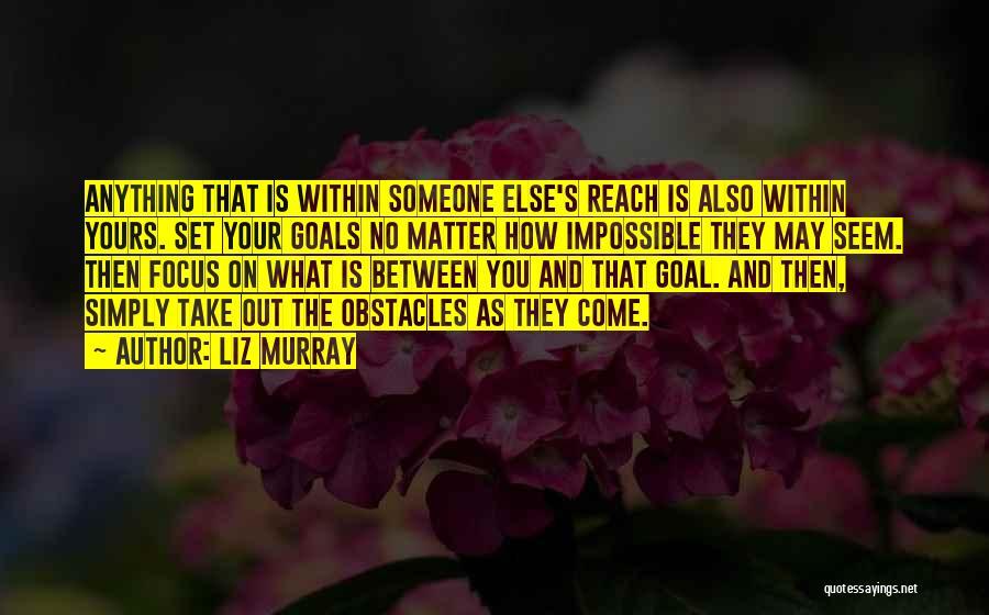 Liz Murray Quotes 853228