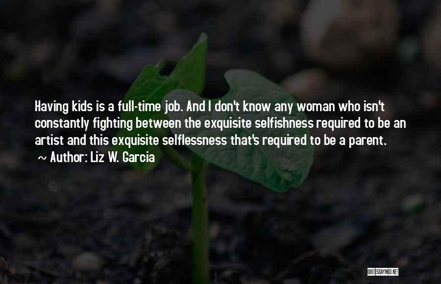 Liz W. Garcia Quotes 113703