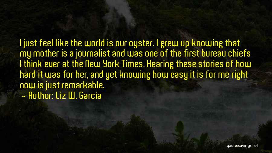 Liz W. Garcia Quotes 897682