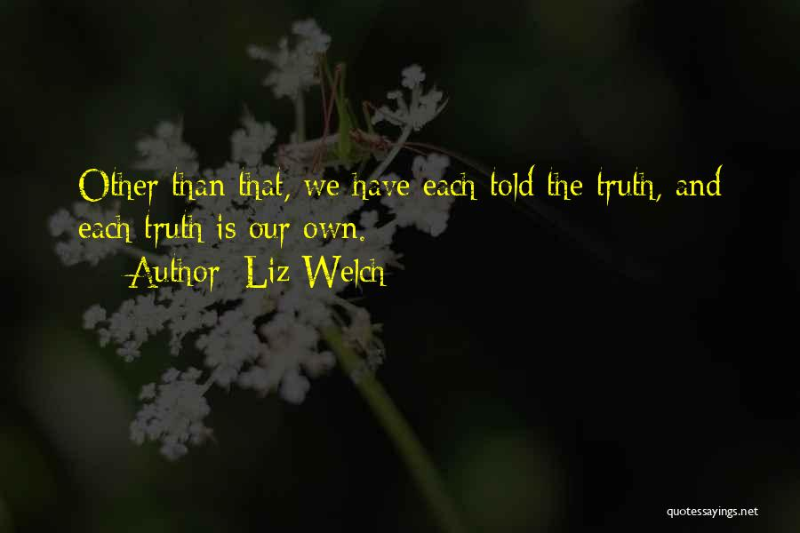 Liz Welch Quotes 897727