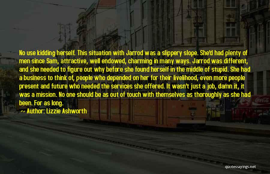 Lizzie Ashworth Quotes 493172