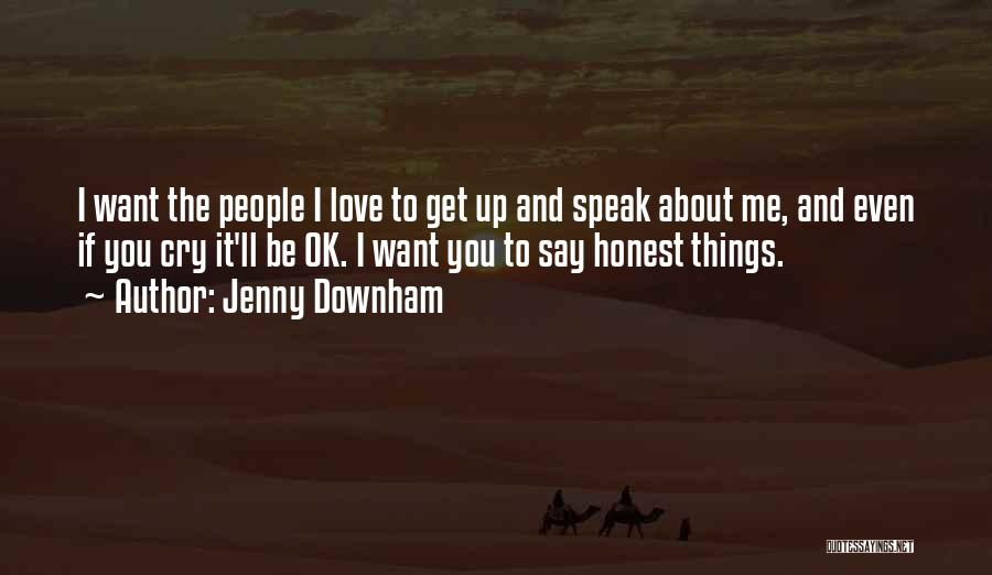 Ll Be Ok Quotes By Jenny Downham