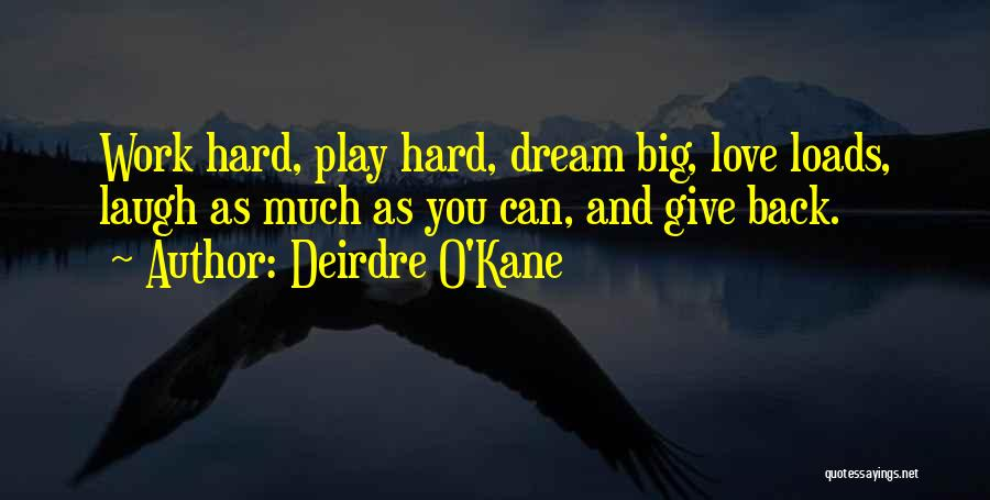 Loads Of Work Quotes By Deirdre O'Kane