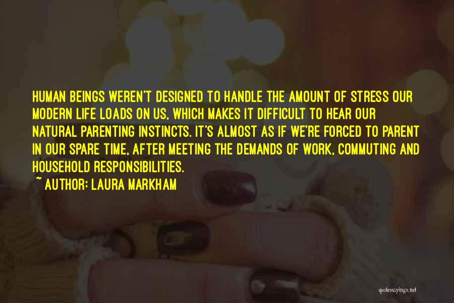Loads Of Work Quotes By Laura Markham