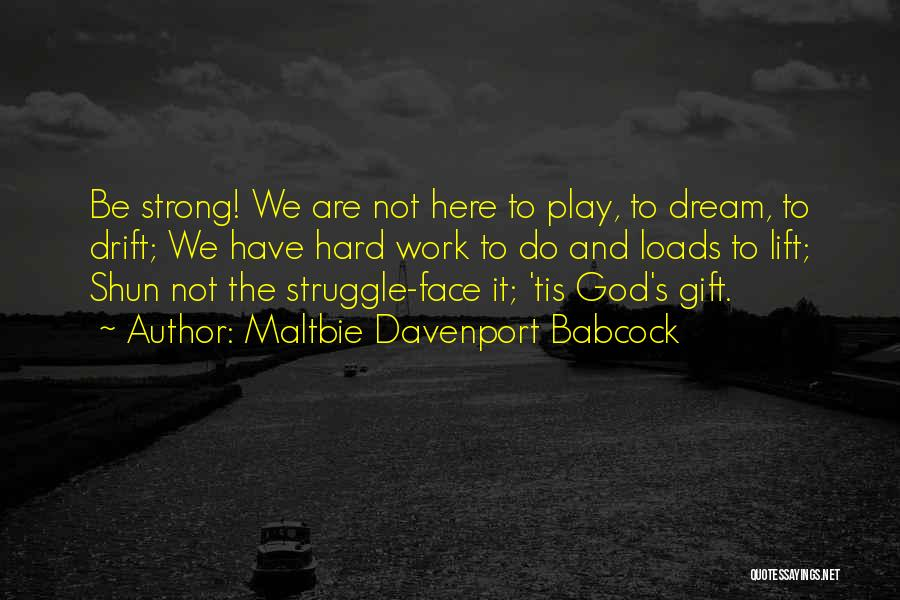 Loads Of Work Quotes By Maltbie Davenport Babcock