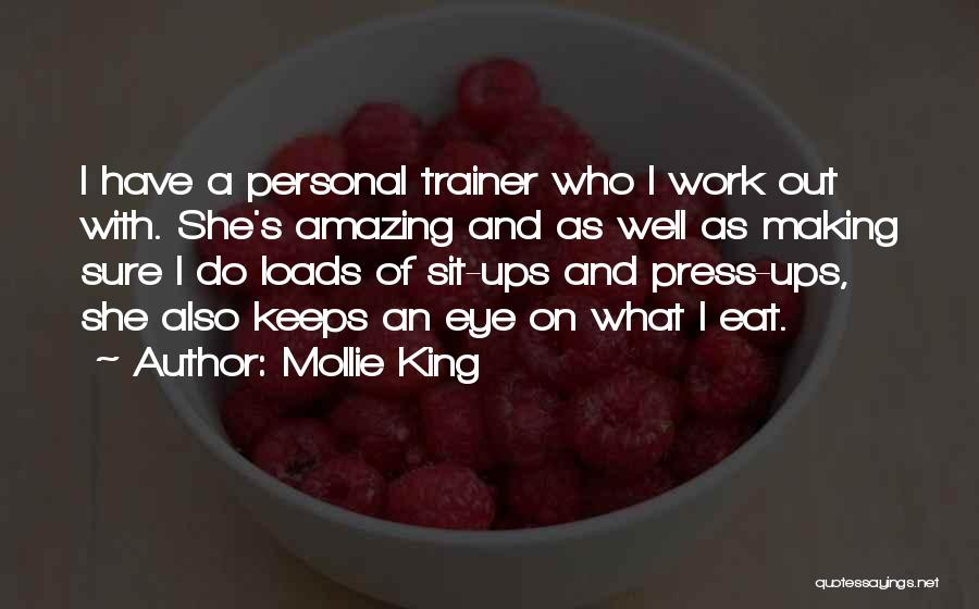 Loads Of Work Quotes By Mollie King