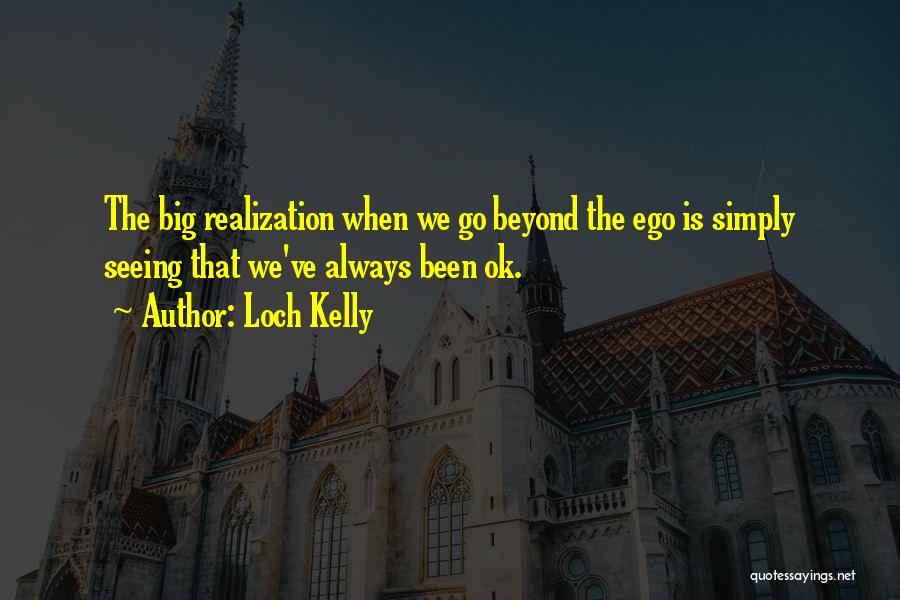 Loch Kelly Quotes 2084282