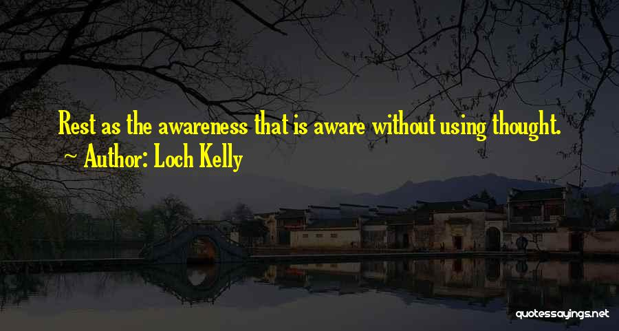 Loch Kelly Quotes 691826